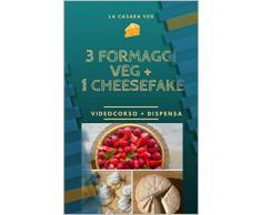3 formaggi veg + 1 cheesefake: Videocorso e dispensa di ricette veg che ti stupiranno!