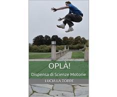 OPLÀ!: Dispensa di Scienze Motorie