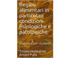 Regimi alimentari in particolari condizioni fisiologiche e patologiche: Dispensa per studenti