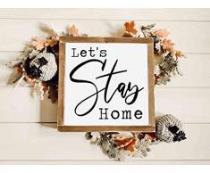 Lets Stay Home Farmhouse cartello con cornice in legno, 30,5 x 30,5 cm, quadrato, scaffale sitter sign, parete galleria, decorazione rustica per la casa