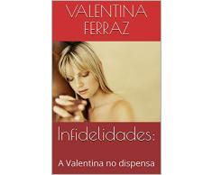 Infidelidades:: A Valentina no dispensa (Spanish Edition)