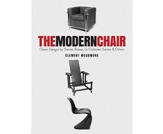 The Modern Chair: Classic Designs by Thonet, Breuer, Le Corbusier, Eames and Others