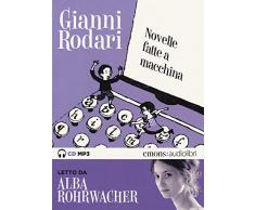Novelle fatte a macchina letto da Alba Rohrwacher. Audiolibro. CD Audio formato MP3