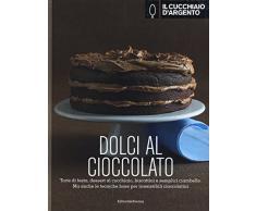 Il Cucchiaio dArgento: Dolci al Cioccolato & Dolci di Casa