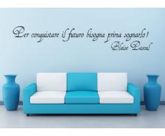 """Adesivo murale """"citazione Blaise Pascal: per conquistare il futuro bisogna prima sognarlo"""" Wall Sticker Vinyl Decal adesivo prespaziato in vinile design arredamento per decorazione pareti e muri"""