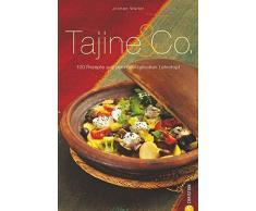 Tajine & Co: 100 Rezepte aus dem orientalischen Lehmtopf