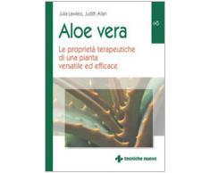 Aloe vera. Le proprietà terapeutiche di una pianta versatile ed efficace