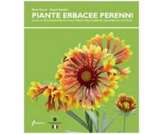 Le piante erbacee perenni. Guida al riconoscimento e all'impiego delleperenni ornamentali in Italia