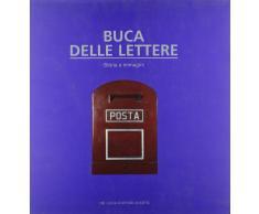 Buca delle lettere. Storia e immagini