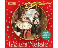 Lè chì Natale (Poesie e canzoni del natale genovese)