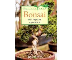 Bonsai. Stili, legature e potature