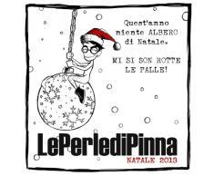 LePerleDiPinna (Quest'anno niente albero di Natale. Mi si son rotte le palle!)