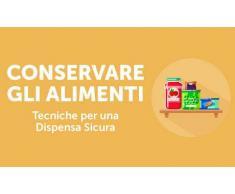 Corso Online - Conservare gli Alimenti: Tecniche per una Dispensa Sicura