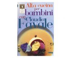 Alta cucina per bambini con Claudio Favale - Favale Claudio