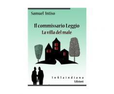 Il commissario Leggio. La villa del male eBook - Samuel Intiso
