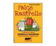 Falce e rastrello. La rivoluzione verde del Guerrilla gardening. Stor