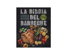 La bibbia del barbecue. Ediz. a colori - Steven Raichlen