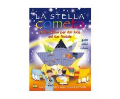 La stella cometa. Libro attivo per far luce sul tuo Natale. Ediz. a c