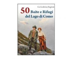 50 baite e rifugi del lago di Como - Gio L. Baglioni