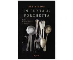 In punta di forchetta eBook - Bee Wilson