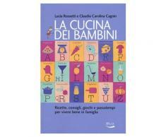 La cucina dei bambini - Luca Rossetti