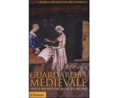 Guardaroba medievale - Maria Giuseppina Muzzarelli