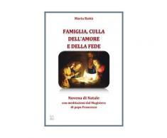Famiglia, culla dell'amore e della fede – Novena di Natale con medita