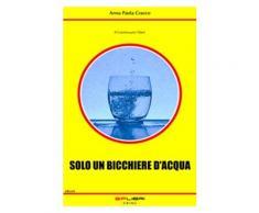 SOLO UN BICCHIERE D'ACQUA eBook - Anna Paola Cracco