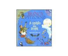 A cavallo della scopa. Con CD Audio - Bianca Pitzorno
