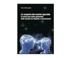 La scoperta dei neurini specchio. La nuova luce della spiritualità ne