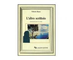 L'altro scrittoio (da/dentro/per la città) - Vittorio Russo