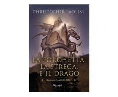 La forchetta, la strega e il drago. Racconti da Alagaësia - Christoph
