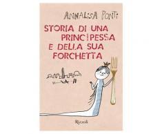 Storia di una principessa e della sua forchetta eBook - Annalisa Pont