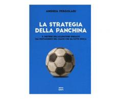 Strategia della panchina - Andrea Pergolari