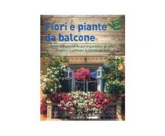 Fiori e piante da balcone - Aldo Colombo