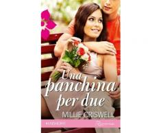 Una panchina per due eBook - Millie Criswell