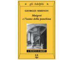 Maigret e l'uomo della panchina - Georges Simenon
