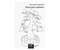 Racconti bonsai - Alessandro Gargottich