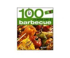Cento ricette per il barbecue. Ediz. illustrata
