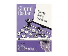 Novelle fatte a macchina letto da Alba Rohrwacher. Audiolibro. CD Aud
