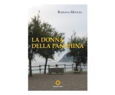 La donna della panchina - Rossana Moggia