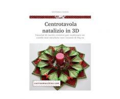 Centrotavola natalizio in 3D eBook - Vittoria Conte