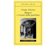 Maigret e l'uomo della panchina eBook - Georges Simenon