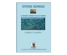 Storie bonsai. Il mondo segreto della sirena - Olimpia Casarino