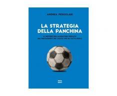 La strategia della panchina eBook - Andrea Pergolari