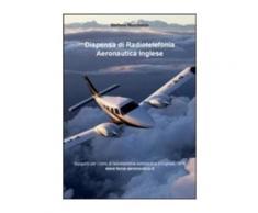 Dispensa di radiotelefonia aeronautica. Ediz. inglese - Stefano March
