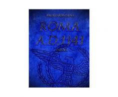 Roma A.D.1141 - Parte I eBook - Paolo Fontana