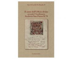 Il canto dell'ufficio divino secondo l'Antifonario Archivio San Pietr