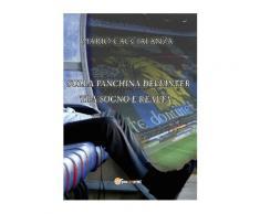 Sulla panchina dell'Inter. Tra sogno e realtà - Mario Caccialanza