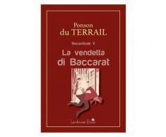 La vendetta di Baccarat eBook - Pierre Alexis Ponson du Terrail